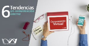 6 tendencias en comunicacion interna endomarketing