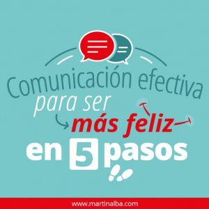 Comunicacion efectiva para ser mas feliz en 5 pasos coach maria isabel holguin martin alba