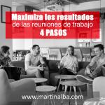 Maximiza los resultados de las reuniones de trabajo, en 4 pasos